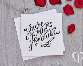 You're My Favourite Valentine's Card White, Quirky Love Card, You are my favourite card, Just because card, Card for him, Card for her