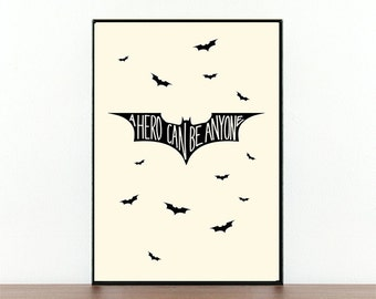 Movie quote, Batman Begins, A hero can, be anyone, Batman, film quotes, Batman logo, movie art, movie typography, hero quote, superheroes