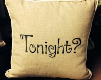 Tonight Not Tonight Pillow Wedding Bridal Shower