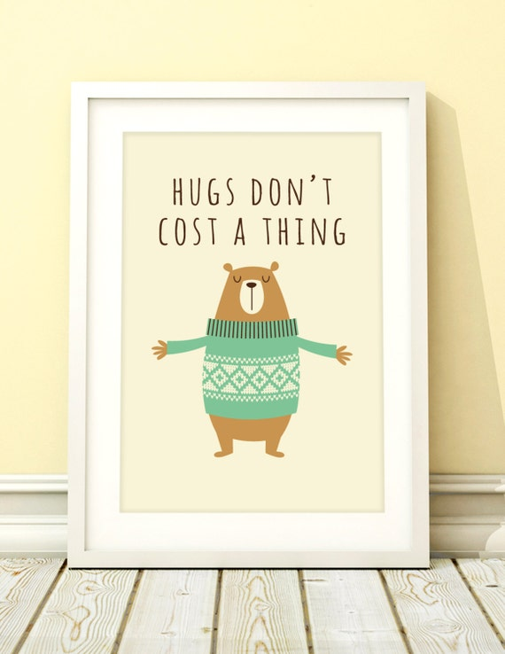 "Nursery art print. ""Hugs don't cost a thing"""