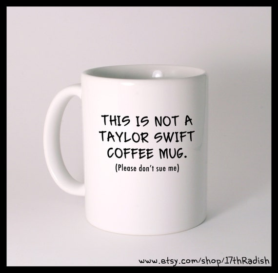 Items similar to funny taylor swift don 39 t sue me coffee for Taylor swift coffee shop
