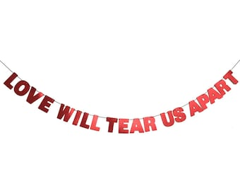 Love Will Tear Us Apart Glitter Banner Wall Decoration Garland - Sparkly Red - More colors available