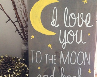 I love you to the moon and back. Hand painted wooden sign.