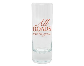 Wedding Favor Non Personalized  Shooter Glasses All Roads - Wedding Favors - Glassware