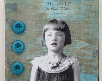 Original collage The Child in our Midst ....