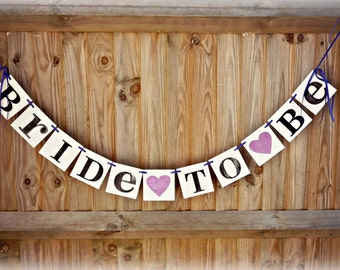 Bride To Be banner/Wedding shower Banner/ Bridal shower signs/BRIDE TO BE/Garland-Bachelorette Party