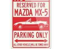 No Parking Sign Reserved for Mazda Miata MX-5 Roadster Only, Large 12x18 & Small 8x12 Aluminum Sign, Japanese Sport Car Gift by Legend Lines