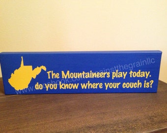 The mountaineers play today sign,football burning couch tradition for wvu,ideal for wv-west virginia university college football fans