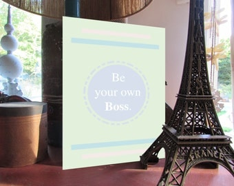 Be Your Own Boss-Print-Pastel