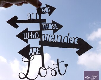 Not all those who wander are lost - Papercut