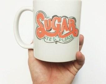 Sugar Yes Please Maroon Lyrics Morning Coffee Latte Cappucino Dark Roast 11oz Ceramic Mug Drink Cup