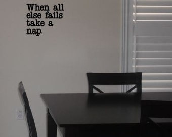 When all else fails take a nap- wall decal