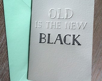 Letterpress birthday card - old is the new black