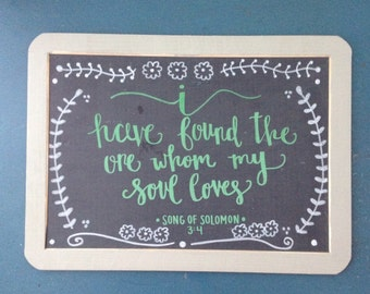 I Have Found the One Whom My Soul Loves Framed 7x10 Chalkboard