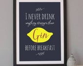 Gin Before Breakfast - Gin Quote Giclee Print