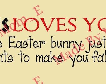 Jesus Loves You - Fat Bunny