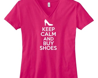 Keep Calm And Buy Shoes V-Neck T Shirt. Womens V Neck Shirt. Shopping. Diva. Fashion Fashionista. Shoe Lover. B549