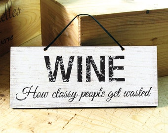 Wall Sign in Black & White with Funny Wine Saying. Funny Sign. Wine Signs. Rustic Signs. Kitchen Signs. Fathers Day Gift. Ready to ship