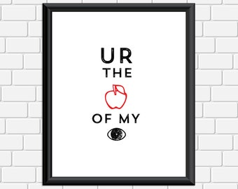 Apple of my Eye Printable Typography Art Print Quote, Wall Art, 8x10 Instant Download Digital File