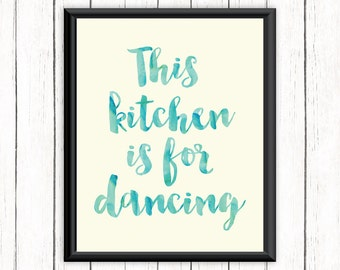 Kitchen Printable Art Quote This Kitchen is for Dancing Art Print Wall Art Home Decor 8 x 10 Instant Download Digital File