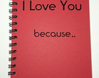 I Love You Because, Journal, Notebook, Valentine, couple gift, love, Love Notes, Boyfriend, Girlfriend, I Love you Notebook, I Love You