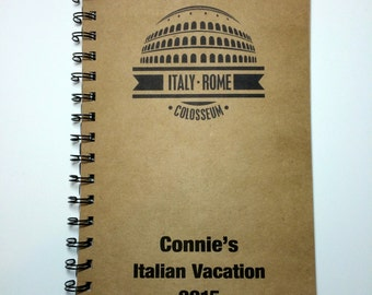 Italy, Italy Travel Journal, Travel Journal, Italy Vacation, Rome, Trip Abroad, Trip to Italy, Italy Notebook, Vacation, Personalized