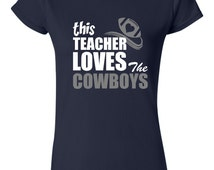 GREAT This Teacher Loves The Cowboys T-shirt! Dallas Cowboys tshirt for teachers! Available in ladies, mens, and various sizes!