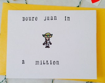 Juan in a Million Greeting Card for Birthday or Love Letter or  Anniversary Thinking of You or Congratulations