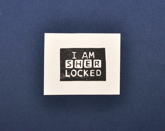 I am SHER locked Rubber Stamp, Hand Carved Sherlock Holmes Sherlocked stamp