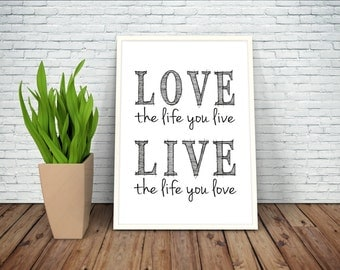 Love The Life You Live Live The Life You LoveTypography Quote Art Print, Quote