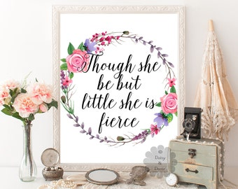 Though she be but little she is fierce typographic quote print printable nursery art wall typography teen room digital print