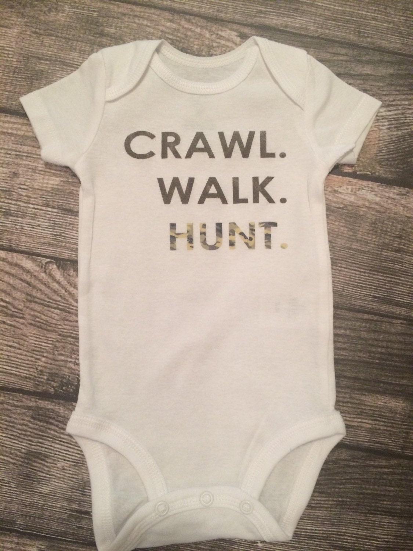 Crawl Walk Hunt Baby Bodysuit Baby Hunting Clothes Baby Boy