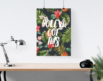 You've Got This Print // Print, Motivational Print, Inspirational Print, Life Quote, Positive Vibes, Tropical, Pineapple, Aloha, Palm