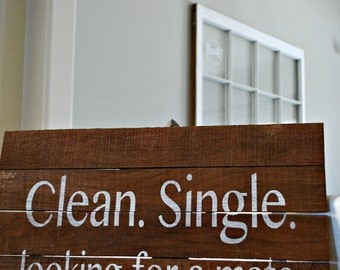 "Relclaimed RusticWood  Laundry Room Sign For Socks: Clean. Single. Looking For A Mate. 24""x18"""