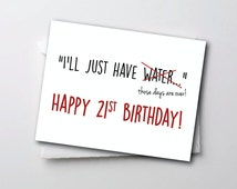 "Funny 21st Birthday Card - ""Ill Just Have Water"" Happy 21st Birthday Drink"