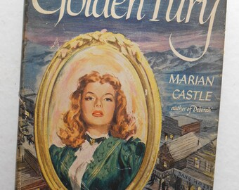 The Golden Fury, Marian Castle, 1949, Vintage Book
