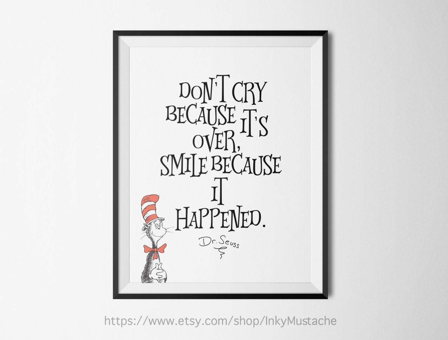 Dr Seuss Quote Don T Cry Because: Dr. Seuss Don't Cry Because Its...Printable Wall Art Print