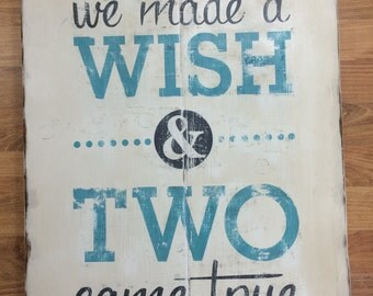"Distressed Wooden Sign ""We Made a Wish and Two Came True"" TWINS SIGN 18"" wide x 22"" tall"