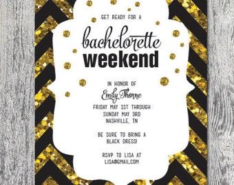 Bachelorette weekend invitation black and gold chevron custom printable DIGITAL FILE