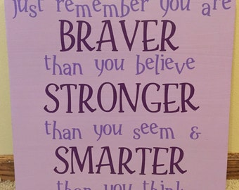 Braver, Stronger, Smarter Inspirational Quote Sign - Wall Decor
