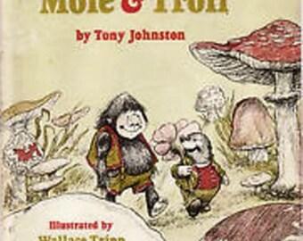 1972  The ADVENTURES of MOLE & TROLL  by Tony Johnston