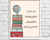 Travel Art Print Let's Go Somewhere Wanderlust Poster Suitcases Illustration Adventure Quote Travel Quote Art Travel Home Decor Wall Artwork