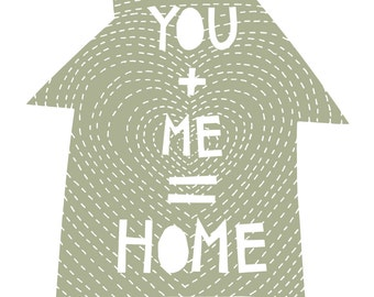 you + me = home art print . personalized option available