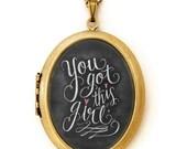 Art Locket - Chalkboard Art Locket Necklace - You Got This Girl