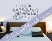 Be Your Own Kind Of Beautiful Vinyl Wall Decal Words, Custom Decals for Home and office decor, Fashion Wall Decals, Vinyl Decals, New Decal