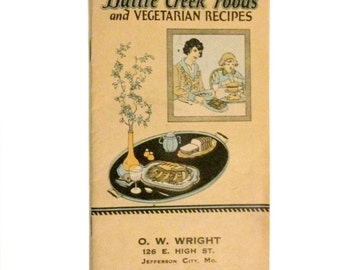 Battle Creek Foods and Vegetarian Recipes -  Early 1920s - Kelloggs - Advertising and recipes