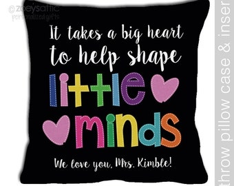 Teacher gift - takes a big heart to help shape little minds custom throw pillow with removable DARK fabric pillowcase MSCL-029 d