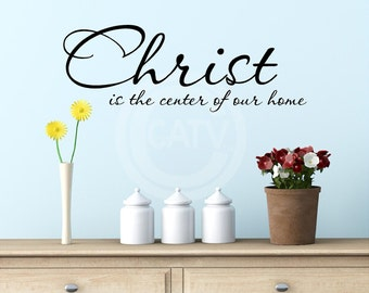 Christ Is The Center Of Our Home vinyl lettering wall art sayings home decor sticker decal 10 tall x 28 wide