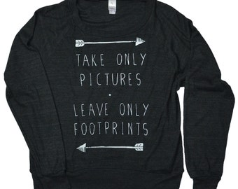 Take Only Pictures, Leave Only Footprints Slouchy Sweatshirt - Hiking Sweater - Womens Raglan Sweater American Apparel Tri Black Sizes S,M,L