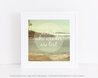 Not All Who Wander Are Lost Quote Print, Square Beach Photograph, Nature Ocean Photo, Tolkien Quote, Dorm Decor, Typography Print Wall Art